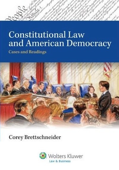 Constitutional Law and American Democracy - Corey Brettschneider
