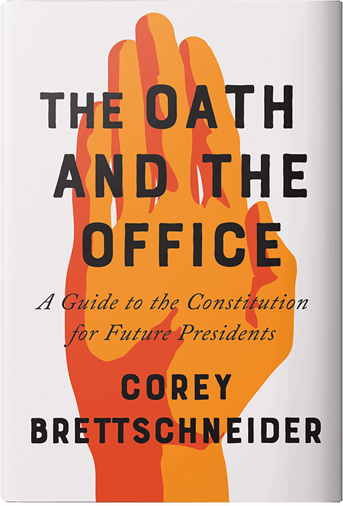 The Oath and the Office by Corey Brettschneider
